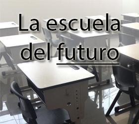 la escuela del futuro